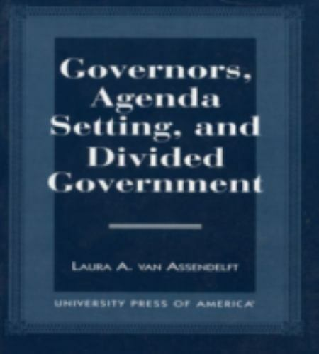 Governors, Agenda Setting, and Divided Government Laura A. Van Assendelft