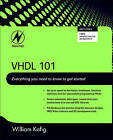 VHDL 101: Everything You Need to Know to Get Started by William Kafig (Paperback, 2011)