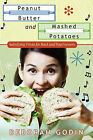 Peanut Butter and Mashed Potatoes: Satisfying Trivia for Rock and Pop Fressers by Deborah Godin (Paperback / softback, 2009)