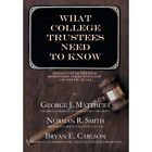 What College Trustees Need to Know: Important Questions Sometimes Asked Too Late...or Never at All by George J Matthews, Norman R Smith (Hardback, 2013)