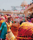 Through the Lens of Anthropology: An Introduction to Human Evolution and Culture by Laura Tubelle De Gonz Lez, Robert J. Muckle (Paperback, 2015)