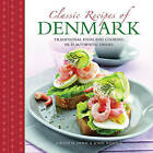 Classic Recipes of Denmark: Traditional Food and Cooking in 25 Authentic Dishes by John Nielsen, Judith H. Dern (Hardback, 2014)