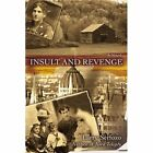 Insult and Revenge 9780595455249 by Larry Serfozo Book