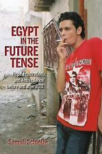 Egypt in the Future Tense : Hope, Frustration, and Ambivalence Before and...