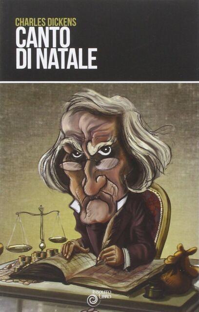 Charles Dickens, Canto di Natale - Insolito Libro 2013