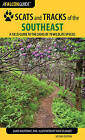 Scats and Tracks of the Southeast: A Field Guide to the Signs of 70 Wildlife Species by James C. Halfpenny, James Bruchac (Paperback, 2015)