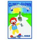Clinky Clown Secret Happyville Eric L Hogue iUniverse Hardback 9780595822829