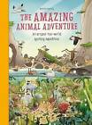 The Amazing Animal Adventure: An Around-The-World Spotting Expedition by Anna Claybourne (Hardback, 2016)