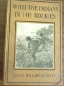 With-The-Indians-in-The-Rockies-by-James-Schultz-1912-1st-Rare-Antique-Books
