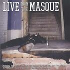 Live from the Masque: The Definitive Collection by Various Artists (CD, Feb-2002, Bacchus Archives)
