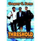 Threshold Gregory G Sarno iUniverse Hardback 9780595672240