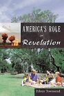 America's Role in Revelation by Eileen Townsend (Paperback, 2011)