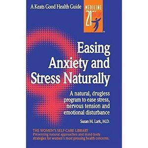 Easing-Anxiety-and-Stress-Naturally-Keats-Good-Health-Guides-Lark-Susan-M