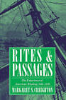 Rites and Passages: The Experience of American Whaling, 1830-1870 by Margaret S. Creighton (Hardback, 1995)