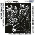 György Kósa: Home Concert - Songs & Chamber Works (2007)
