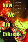 Now We are Citizens: Indigenous Politics in Post-Multicultural Bolivia by Nancy Postero (Paperback, 2006)