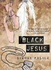 Black Jesus by Simone Felice (Paperback, 2011)