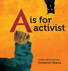 A is For Activist by Innosanto Nagara (Hardback, 2013)