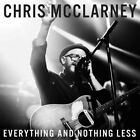 Everything and Nothing Less 0602547338006 by Chris McClarney CD