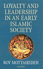 Loyalty and Leadership in an Early Islamic Society by Roy Mottahedeh (Paperback, 2001)