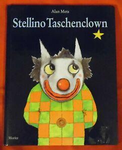 Stellino-Taschenclown-Alan-Mets-Bilderbuch-Moritz-Verlag-HC-1998-TOP