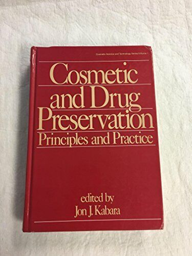 Cosmetic and Drug Preservation  Principles and Practice