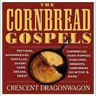 The Cornbread Gospels by Crescent Dragonwagon (Paperback, 2006)