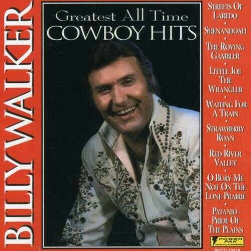 Billy Walker - Greatest All Time Cowboy Hits [New CD]