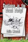 Footloose in the Front Forty! by Colin Manuel (Paperback / softback, 2013)