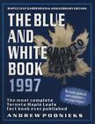 Blue and White Book 1997 : The Most Complete Toronto Maple Leafs Fact Book Ever Published by Andrew Podnieks (1996, Paperback)