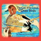 The Girl Who Loved to Draw Birds by Tova And MIMMI Beck (Paperback / softback, 2012)