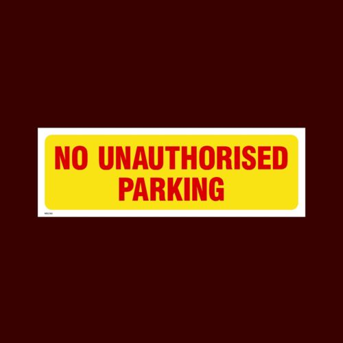Aucun signe de stationnement non autorisés en plastique métal autocollant-toutes tailles misc168