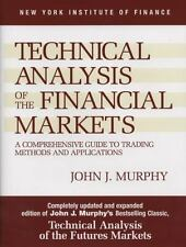 Technical Analysis of the Financial Markets : A Comprehensive Guide to Trading Methods and Applications by John J. Murphy (1999, UK-Paperback, Revised)