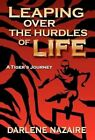 Leaping Over the Hurdles of Life-A Tiger's Journey by Darlene Nazaire (Hardback, 2011)