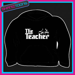 THE TEACHER HOODY HOODIE ALL SIZES & COLOURS