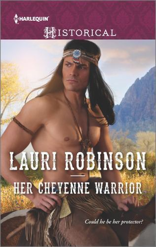 Her Cheyenne Warrior (Harlequin Historical) by Robinson, Lauri