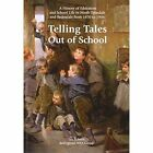Telling Tales Out of School: A History of Education and School Life in North Tynedale and Redesdale from 1870 to 1944 by Ian Roberts (Paperback, 2008)