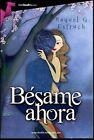 Besame Ahora by Raquel Estruch (Paperback / softback, 2015)