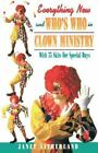 Everything New and Who's Who in Clown Ministry : With 75 Skits for Special Days by Janet Litherland (1993, Paperback)