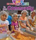 Be the Change in Your Community by Megan Kopp (Hardback, 2014)