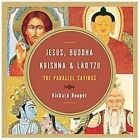 Jesus, Buddha, Krishna, and Lao Tzu : The Parallel Sayings by Richard Hooper (2012, Paperback)