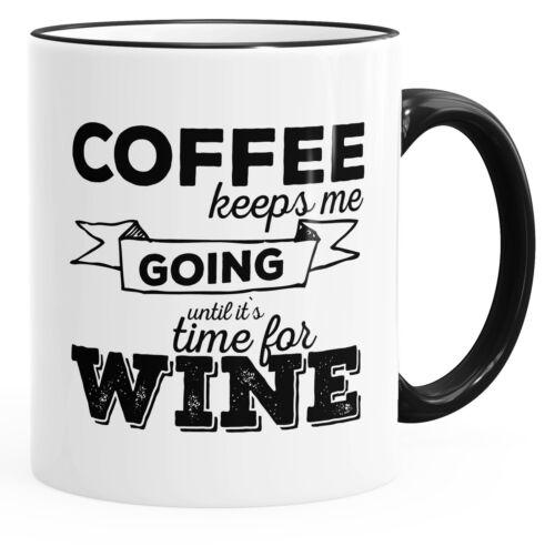 Kaffee-Tasse Coffee keeps me going until it`s time for wine Tasse mit