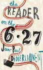The Reader on the 6.27 by Jean-Paul Didierlaurent (Hardback, 2015)