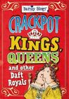 Crackpot Kings, Queens & Other Daft Royals by Kay Barnham (Paperback, 2014)