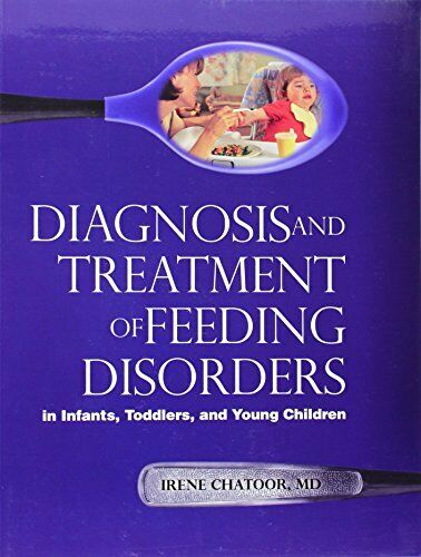 Diagnosis and Treatment of Feeding Disorders in Infants ...