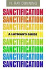 A Layman's Guide to Sanctification by H Ray Dunning (Paperback / softback, 2003)