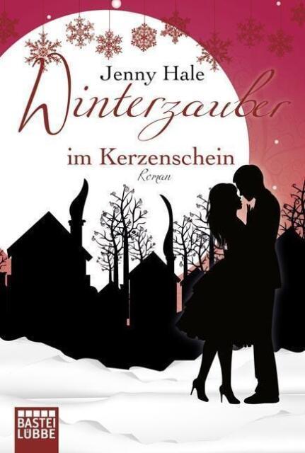 Winterzauber im Kerzenschein: Roman (Allgemeine Reihe. Bastei Lübbe Taschenbüche