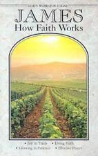 James: How Faith Works (God's Word for Today)