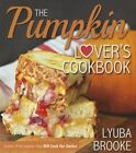 The Pumpkin Lover's Cookbook by Lyuba Brooke (Paperback / softback, 2015)