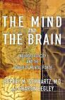 Mind and the Brain : Neuroplasticity and the Power of Mental Force by Jeffrey M. Schwartz and Sharon Begley (2002, Hardcover)